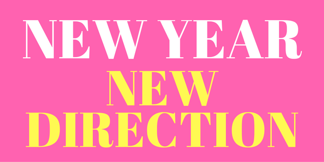NEW YEAR - NEW DIRECTION